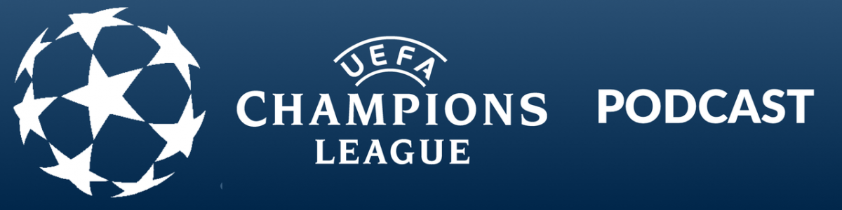 Champions League Radio Show and Podcast